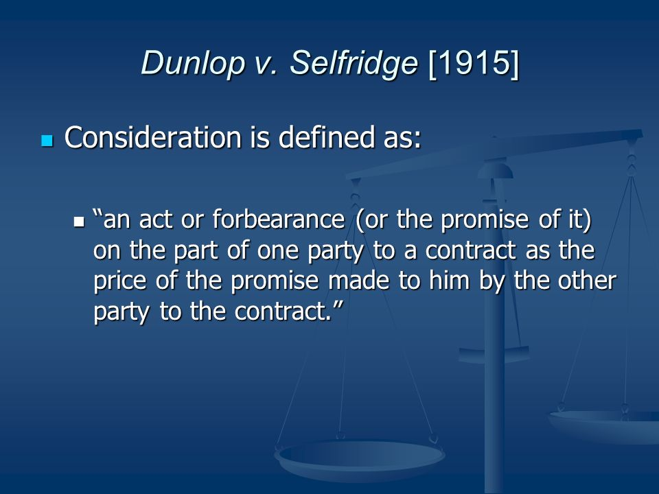 Selfridge [1915] Consideration Is Defined As: